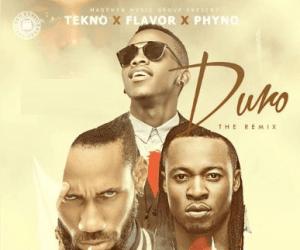 Tekno - Duro (Remix) ft. Flavour & Phyno